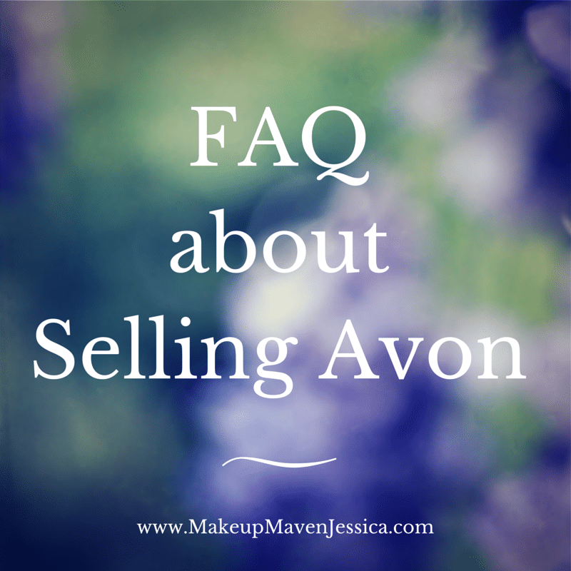 Faq About Selling Avon Makeup Maven Jessica