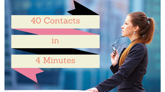 40 Contacts in 4 Minutes