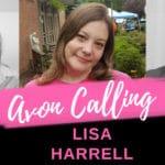 Avon Calling – Episode 3 – Interviewing Lisa Harrell