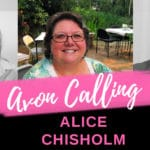 Avon Calling – Episode 6: Find Avon Customers and Growing a Team with Alice Chisholm