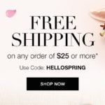 Spring Is Here! Free Shipping On Any $25 Order! – Special Promo Code!