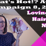 What's Hot!? Campaign 8, 2018 – Loving My Hair and Nails!