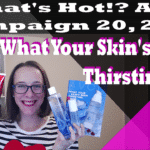 What's Hot?! Avon Campaign 20, 2018 – Quench Your Skin's Thirst