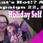 Avon What's Hot?! Campaign 22, 2018 – Holiday Self Care